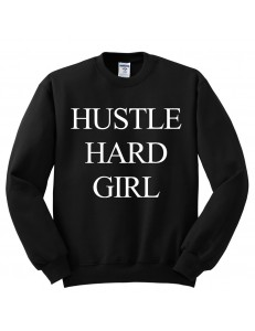 Bluza bez kaptura z nadrukiem HUSTLE HARD GIRL