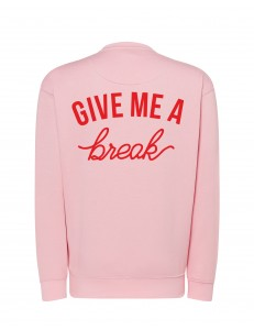 Bluza bez kaptura z nadrukiem GIVE ME A BREAK