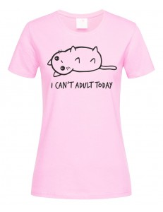T-shirt damski z nadrukiem I CAN'T ADULT TODAY
