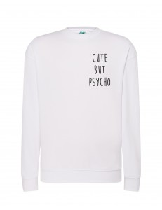 Bluza bez kaptura z nadrukiem CUTE BUT PSYCHO