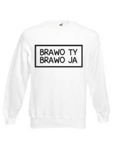 Bluza unisex BRAWO TY BRAWO JA