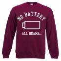 Bluza unisex NO BATTERY ALL DRAMA