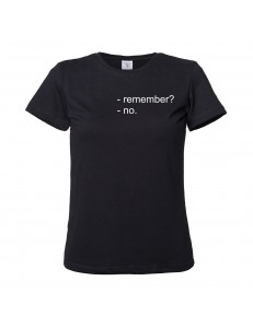 T-shirt damski -remember? -no