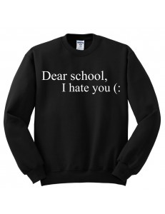 Bluza oversize Dear school, I hate you