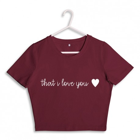 T-shirt crop slim that i love you