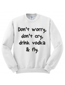 Bluza unisex DRINK VODKA FLY